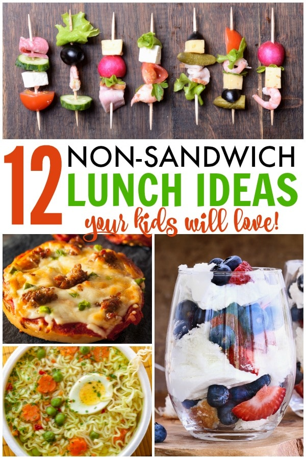 a collage of four different lunches with title text reading 12 Non-Sandwich Lunch Ideas Your Kids Will Love
