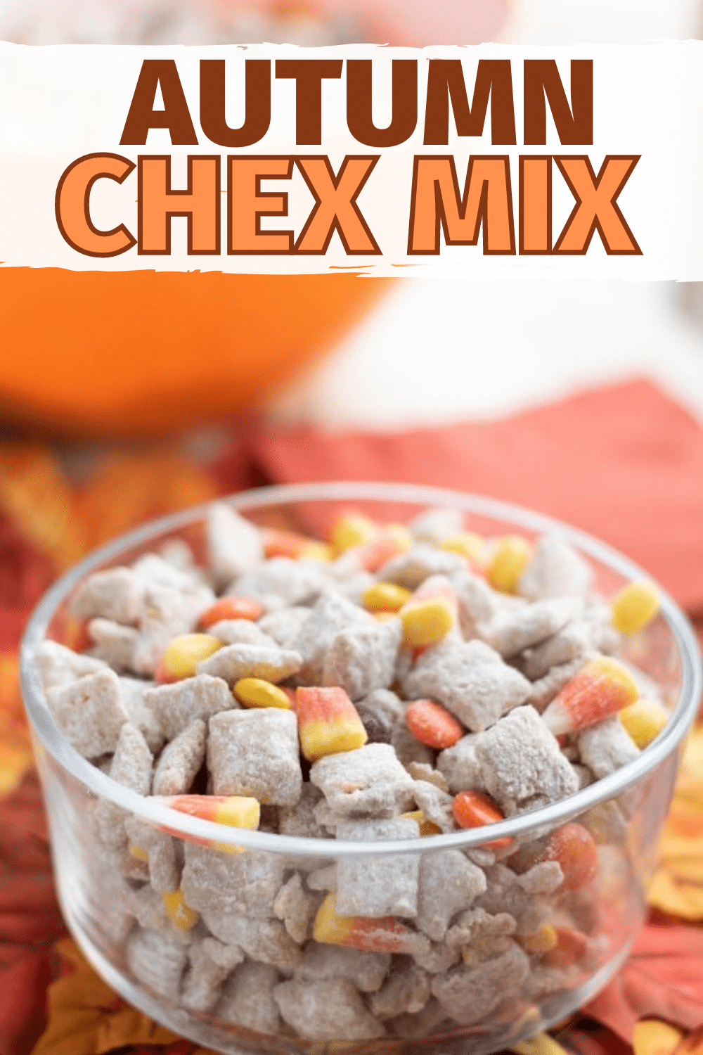 This Autumn Chex Mix is perfect for Fall parties! Just like Muddy Buddies, but with Fall colors from candy. #Fall #chexmix #muddybuddies #candycorn via @wondermomwannab