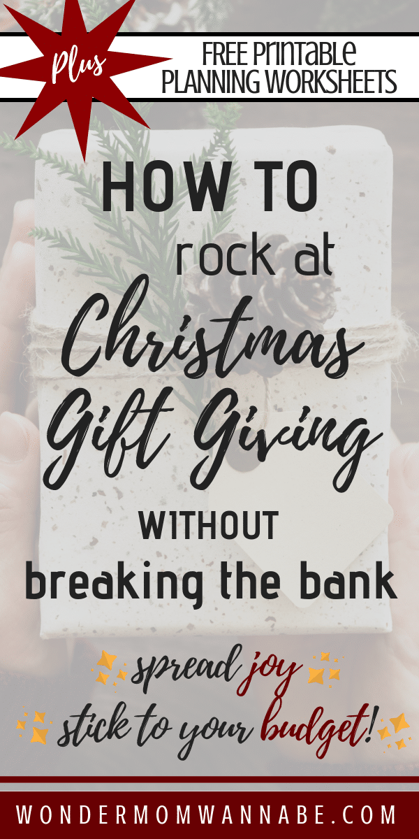 text overlay reading Plus Free Printable Planning Worksheets, How to rock at Christmas Gift Giving Without Breaking the Bank spread joy stick to your budget