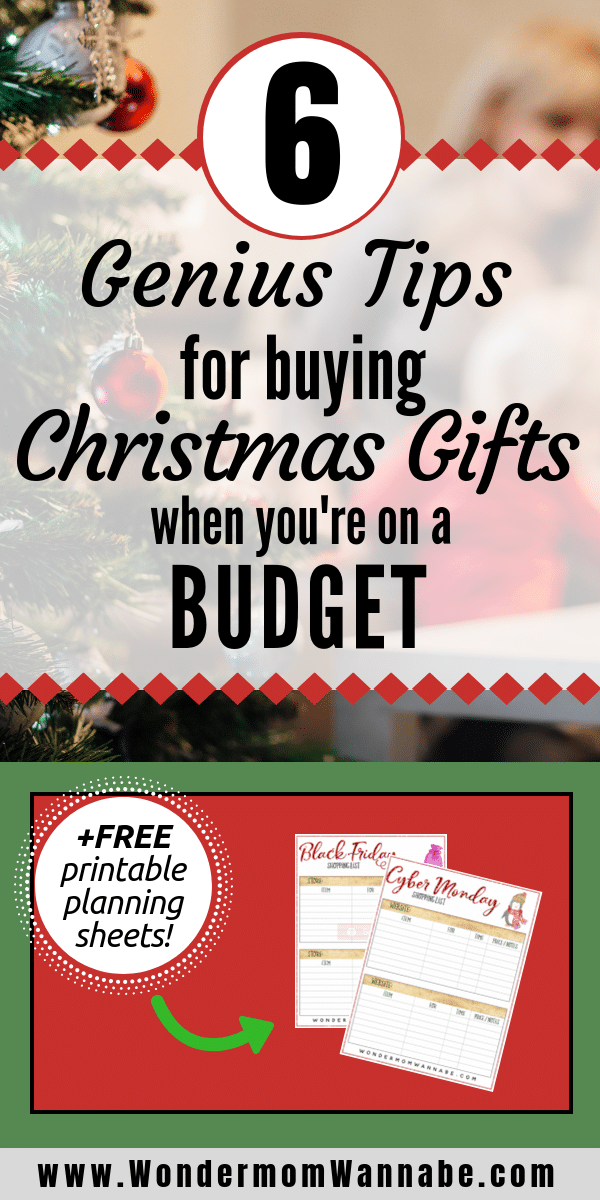 a girl and a Christmas tree in the background with title text reading 6 Genius Tips for buying Christmas Gifts when you're on a Budget, also on the bottom is Free printable planning sheets