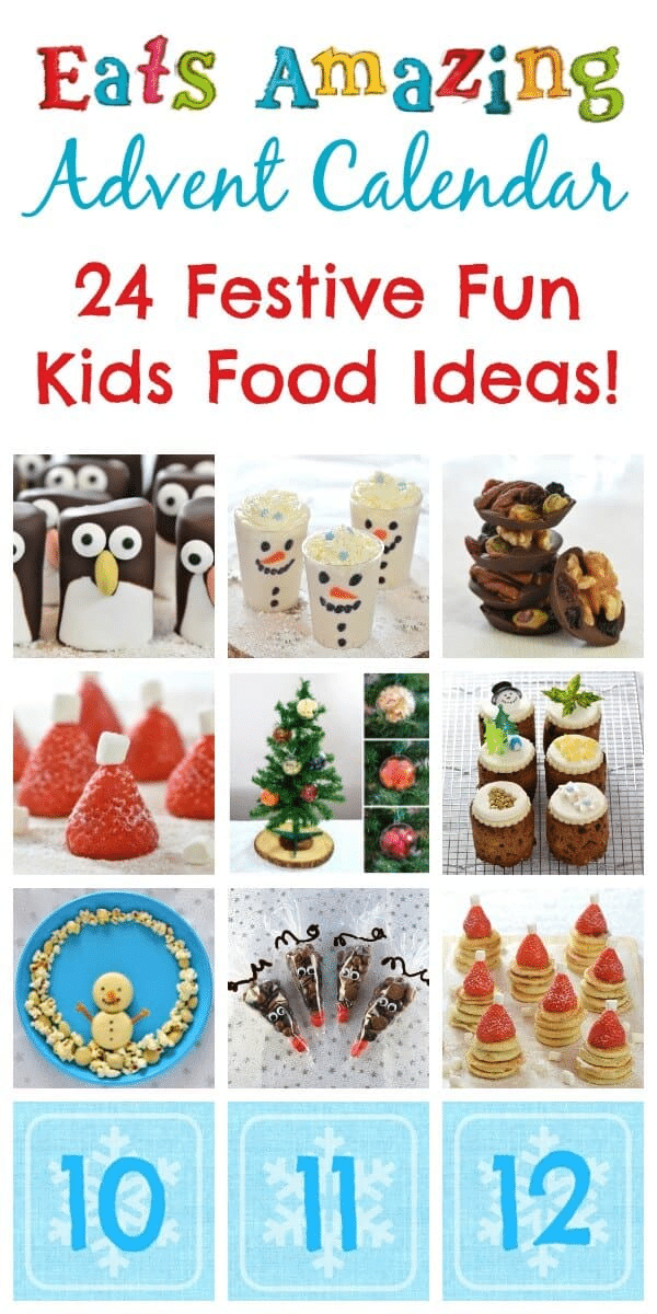 a collage of Christmas food with the numbers 10, 11, 12 on the bottom with title text reading Eats Amazing Advent Calendar 24 Festive Fun Kids Food Ideas!