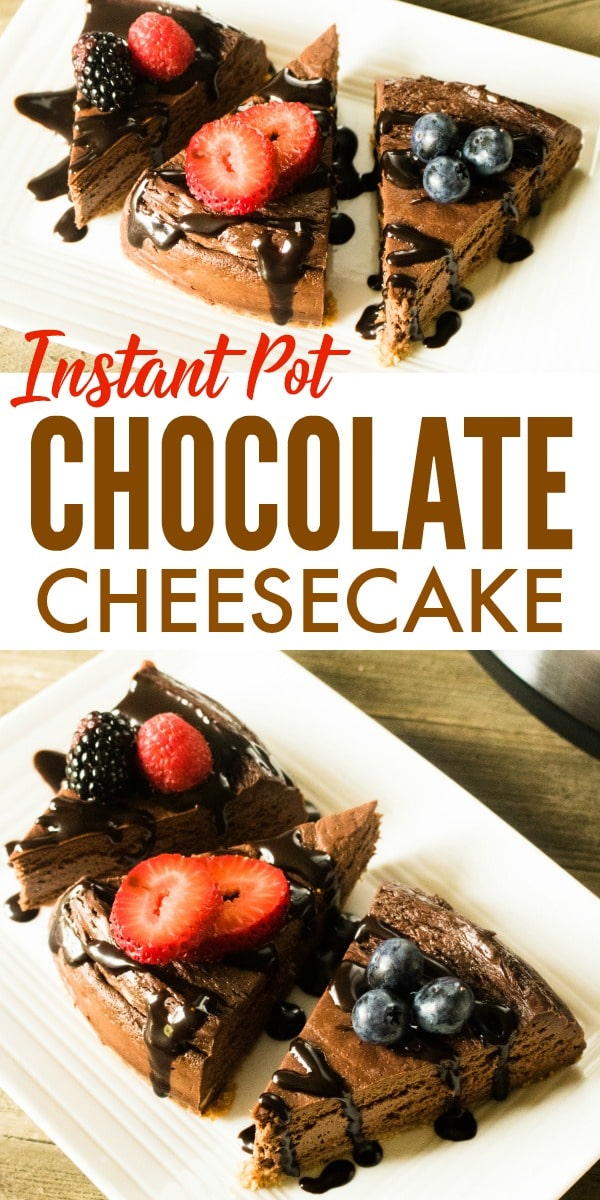 a collage of three slices of chocolate cheesecake on a white plate with title text reading Instant Pot Chocolate Cheesecake