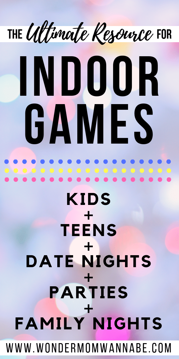 colored dots in the background with title text reading The Ultimate Resource for Indoor Games Kids + Teens + Date Nights + Parties + Family Nights