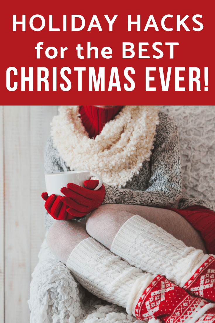 Holiday Hacks for the Best Christmas Ever