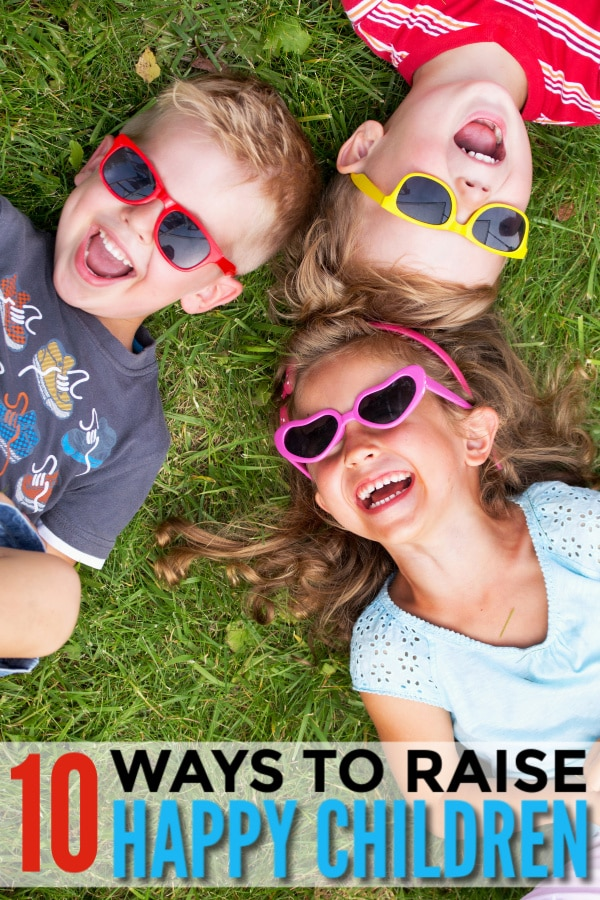 How to Raise Happy Children (10 Ways)