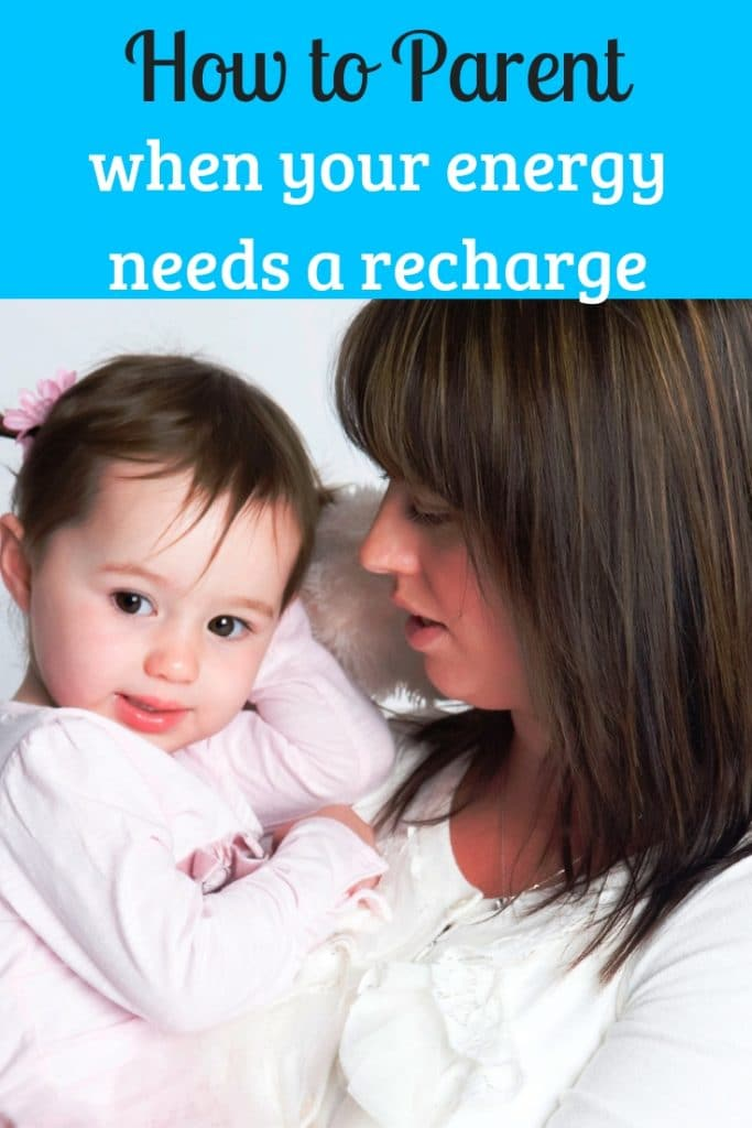 a mom holding a little girl with title text reading How to Parent when your energy needs a recharge