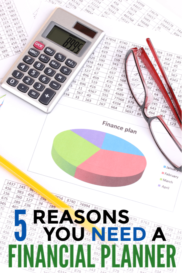 financial printables, a calculator and glasses with title text reading 5 Reasons You Need A Financial Planner