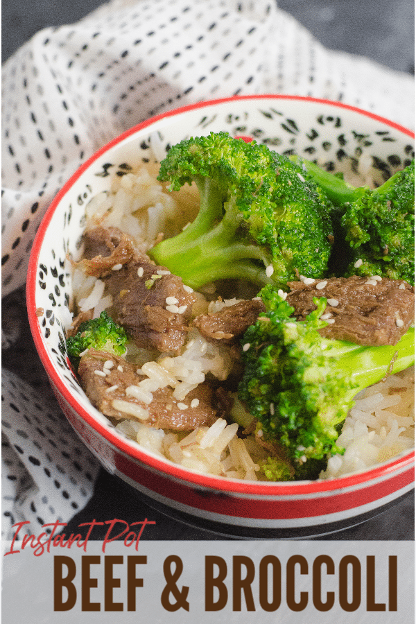 a bowl of beef, broccoli and rice on a table next to a cloth with title text at the bottom reading Instant Pot Chinese Beef and Broccoli