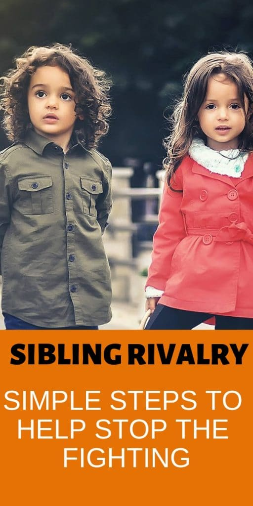a boy and a girl with title text below them reading Sibling Rivalry Simple steps to Help Stop The Fighting