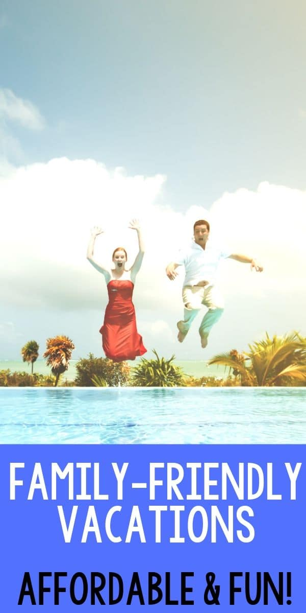 a man and woman jumping in the air above water celebrating title text reading vacation family-friendly vacations affordable and fun