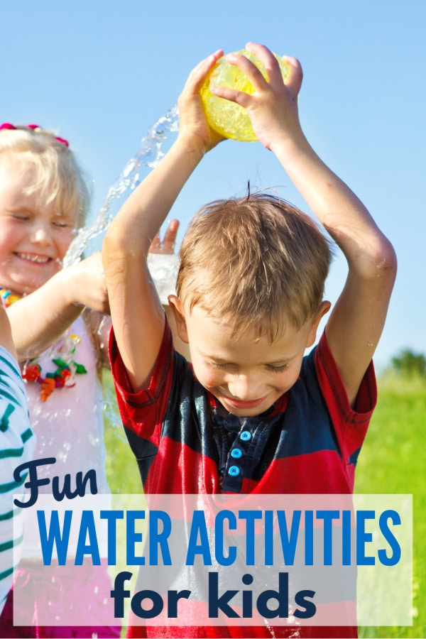 a boy and a girl playing with water toys with title text reading Fun Water Activities for Kids