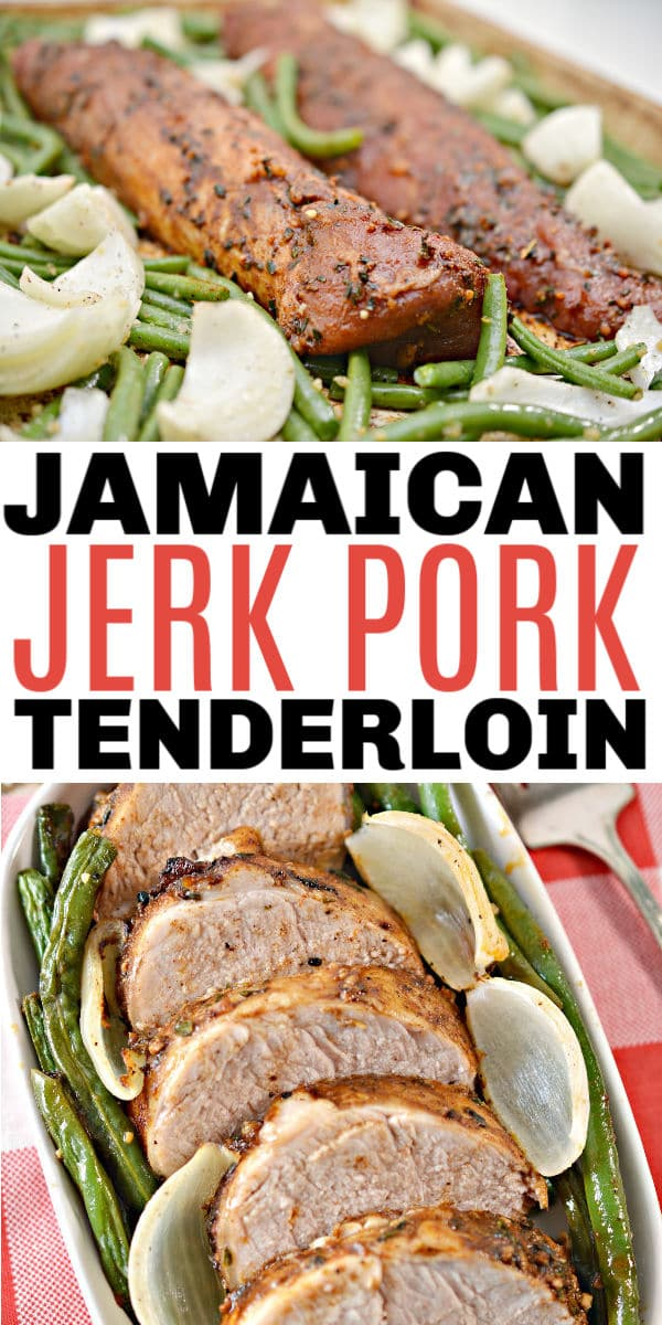 a collage of Jamaican Jerk Pork Tenderloin on a baking pan and in a baking dish with title text reading Jamaican Jerk Pork Tenderloin