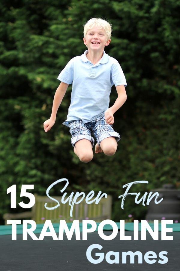 "Boy jumping on trampoline over title text ""15 Super Fun Trampoline Games"""