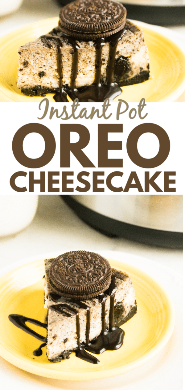 two images of a slice of oreo cheesecake on a yellow and white plate topped with chocolate sauce and an oreo with a glass of milk and an instant pot in the background with title text reading Instant Pot Oreo Cheesecake