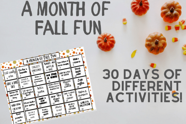 one month calendar of fall activities for kids with pumpkins and candy corn next to it with title text reading A Month of Fall Fun 30 Days of Different Activities