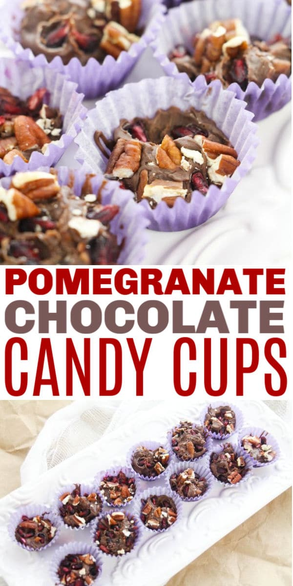 a collage of pomegranate chocolate candy cups with title text reading Pomegranate Chocolate Candy Cups
