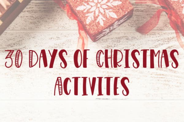 30 days of family Christmas activities and ideas