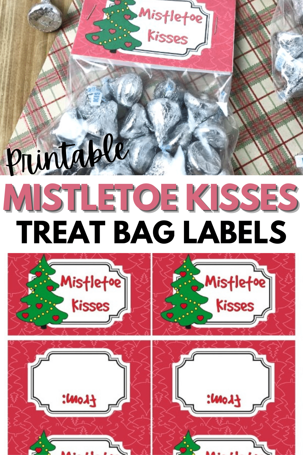 Mistletoe Kisses Treat Bags comes with printable treat bag toppers and are such a quick gift to make. Fill the treat bags with Hershey kisses and give away. #treatbags #christmas #printables via @wondermomwannab
