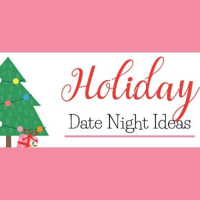 holiday and Christmas date night ideas