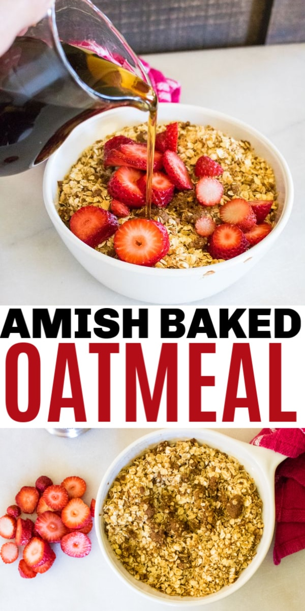 a collage of Amish Baked Oatmeal Topped with Strawberries in a white bowl on a white counter next to some strawberries, a red and white cloth and a glass jar of syrup with title text reading Amish Baked Oatmeal