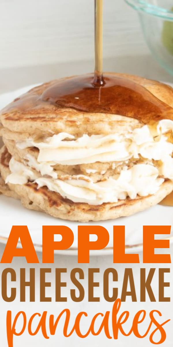 syrup being poured on apple cheesecake pancakes on a white plate with title text reading Apple Cheesecake Pancakes