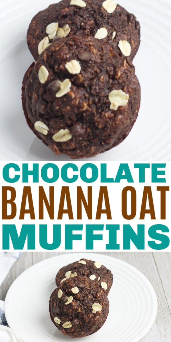 a collage of two Chocolate Banana Oat Chocolate Chip Muffins on a white plate on a table with another plate of muffins in the background with title text reading Chocolate Banana Oat Muffins