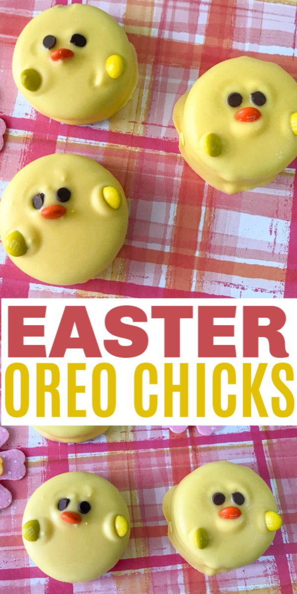 a collage of two oreos covered with yellow candy melts decorated with mini chocolate chips for eyes and M&Ms for the beak and wings so they look like Easter Oreo Chicks on a pink and orange cloth next to a felt flower with title text reading Easter Oreo Chicks