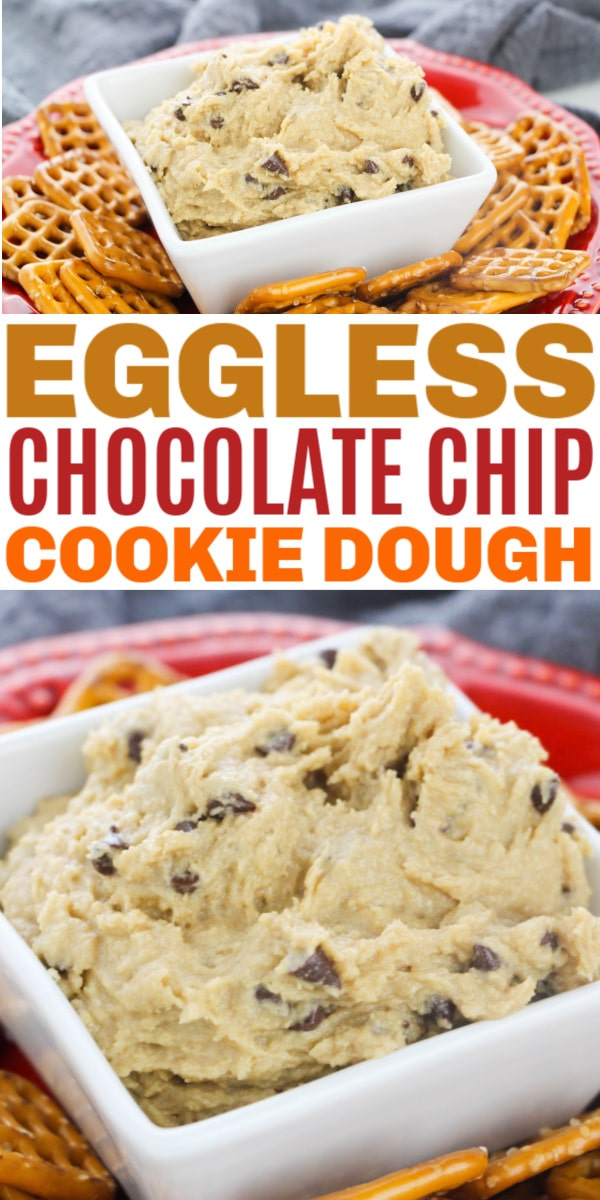 a collage of Eggless Chocolate Chip Cookie Dough in a white dish surrounded by pretzels on a red plate on a gray cloth with title text reading Eggless Chocolate Chip Cookie Dough