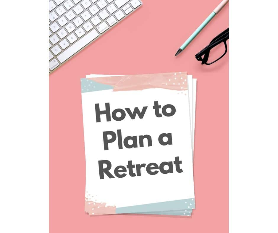 a graphic of paper with the words How to Plan a Retreat on it next to glasses, a pen, and a keyboard on a pink background