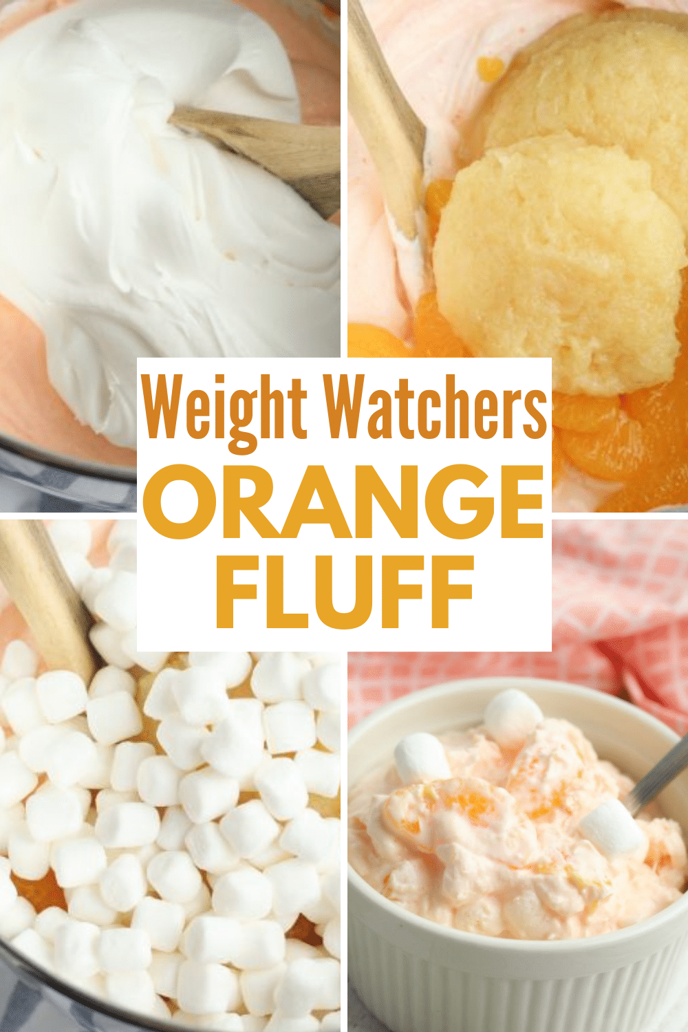 Weight Watchers Orange Fluff is an easy healthier dessert option for spring holidays and picnics. This simple sweet salad is simple to make and is amazing. #ww #weightwatchers #fluff via @wondermomwannab