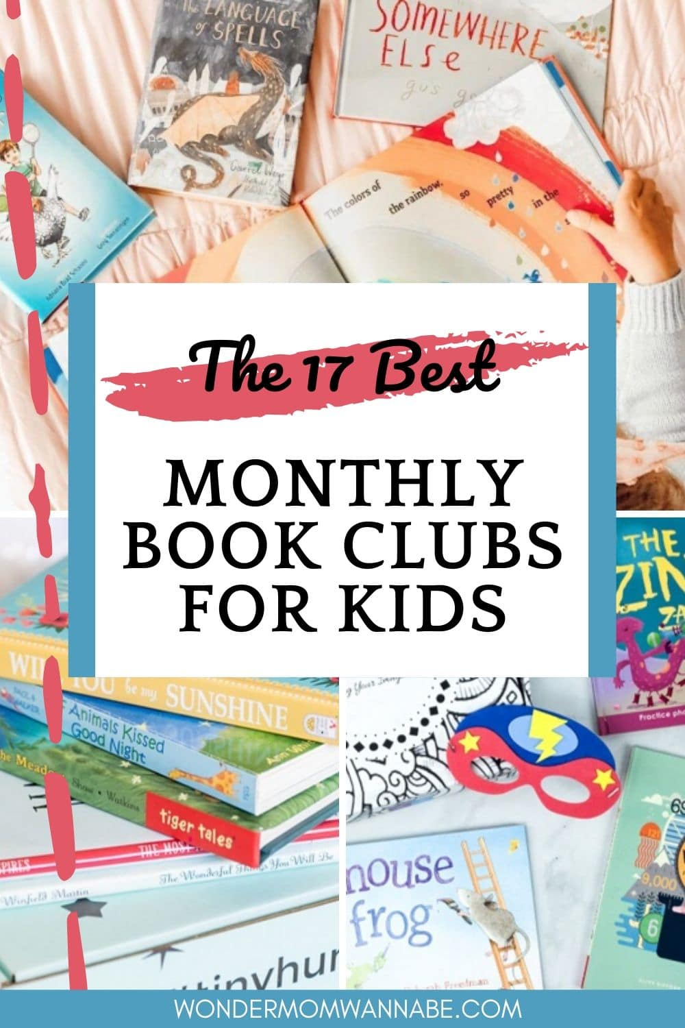 a collage of kids' books with title text reading The 17 Best Monthly Book Clubs for Kids