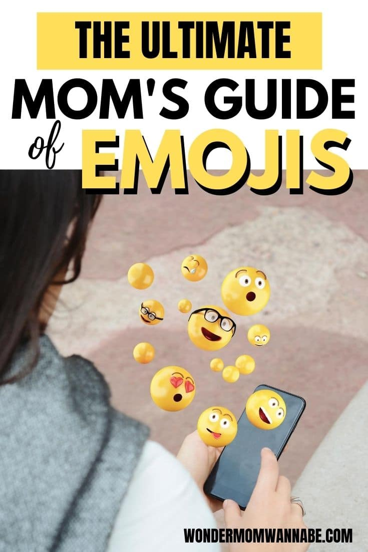 a person holding a cell phone with images of emojis floating above the phone with title text reading The Ultimate Mom's Guide of Emojis