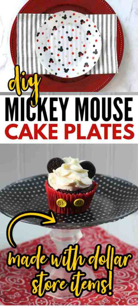 a collage of Mickey Mouse cake plates on a table, the bottom image has a Mickey Mouse with oreo ears cupcake on a cake plate, with title text in between reading diy Mickey Mouse Cake Plates