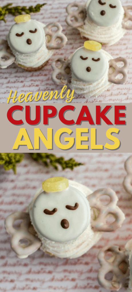 a collage of cupcakes made to look like angels with white frosting, white pretzels as wings, topped with a white oreo with  chocolate eyes and nose and a yellow lifesaver as a halo with title text reading Heavenly Cupcake Angels