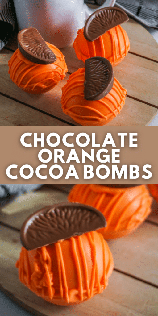 a collage of Chocolate Orange Hot Cocoa Bombs next to a white mug on wooden platter with title text reading Chocolate Orange Cocoa Bombs