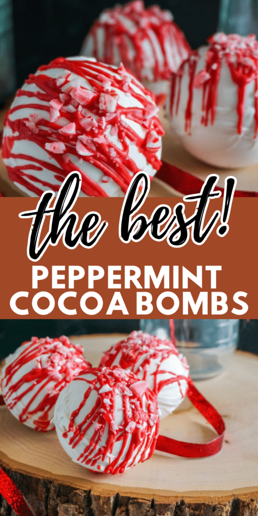 top image - a closeup of Peppermint Hot Cocoa Bombs bottom image - Peppermint Hot Cocoa Bombs on wooden platter  next to a glass jar with a red ribbon on it with title text overlay reading the best! Peppermint Cocoa Bombs