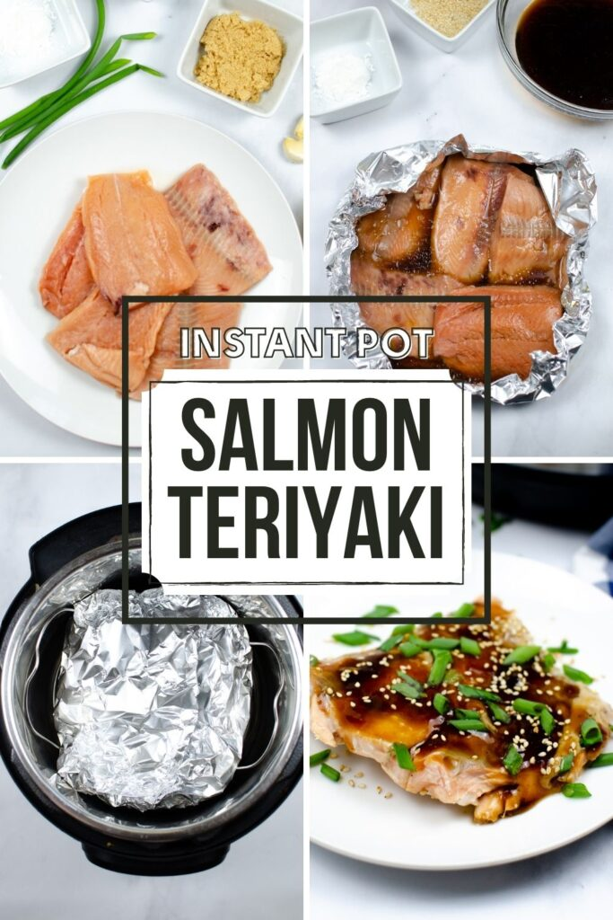 a collage of 4 images showing how to make salmon teriyaki with title text reading Instant Pot Salmon Teriyaki