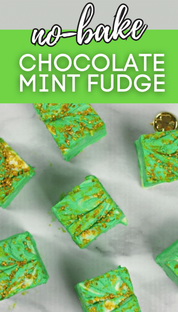 White Chocolate Mint Cheesecake Fudge on a counter with title text reading no-bake Chocolate Mint Fudge