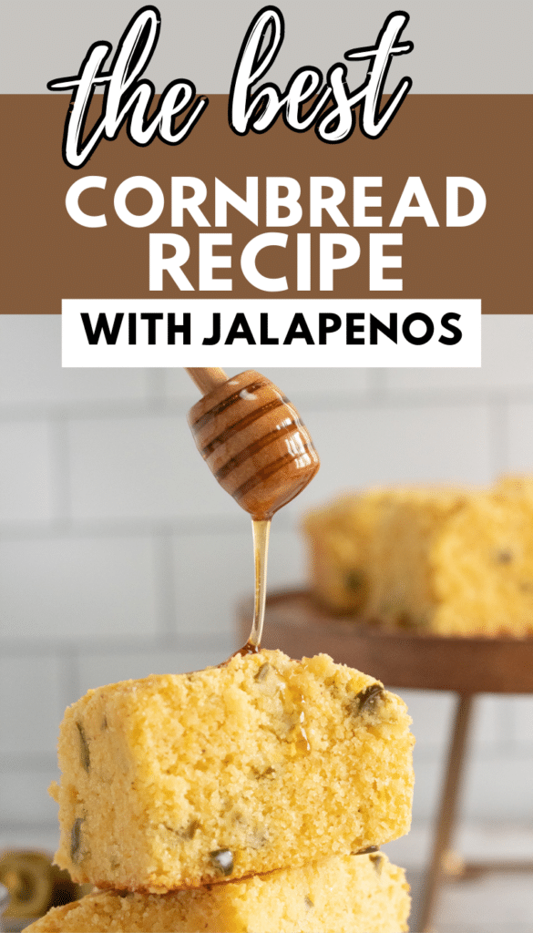 honey being drizzled on a stack of honey jalapeno mexican cornbread with title text reading the best Cornbread Recipe With Jalapenos