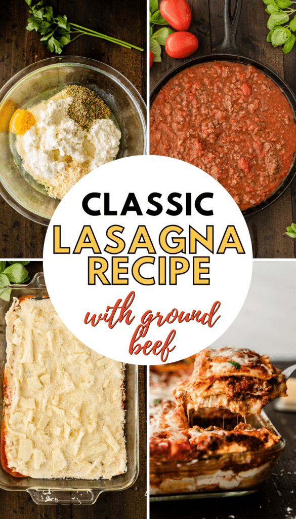 a collage of 4 images showing the steps needed to make lasagna and text that reads classic lasagna recipe with ground beef