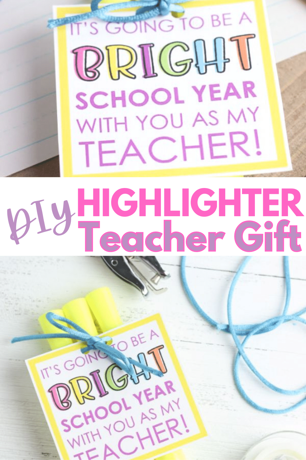 A Highlighter Teacher Gift is easy to make with this free printable gift tag. Attach the tag to some highlighters for a great teacher gift. #teachergift #printables #printablegifttags via @wondermomwannab