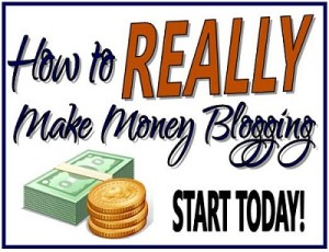 how to really make money blogging